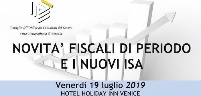 19.07.2019 - Novità Fiscali di periodo e i nuovi ISA