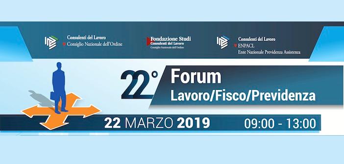 22^ FORUM LAVORO/FISCO/PREVIDENZA 2019