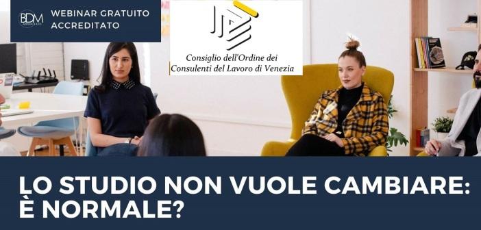 Videoconferenza formativa – LO STUDIO NON VUOLE CAMBIARE: E' NORMALE? La gestione del cambiamento all'interno dello studio: strumenti, esempi e trucchi del mestiere